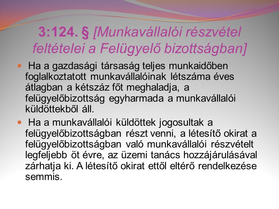 3:124. § [Munkavállalói részvétel feltételei a Felügyelő bizottságban]